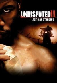 فیلم شکست ناپذیر 2: آخرین پایمرد – Undisputed 2: Last Man Standing 2006