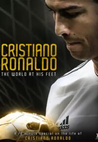 مستند کریستیانو رونالدو : جهان در پای او – Cristiano Ronaldo: World at His Feet 2014