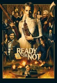فیلم آماده باشی یا نه – Ready or Not 2019