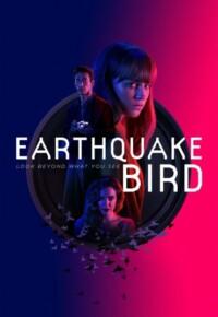 فيلم پرنده زلزله – Earthquake Bird 2019