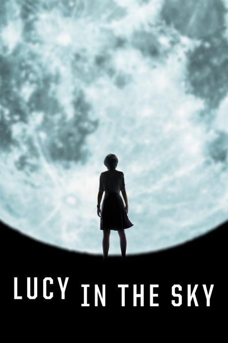 فیلم لوسی در آسمان – Lucy in the Sky 2019