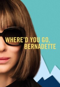 فیلم کجا رفتی برنادت – Where'd You Go, Bernadette 2019