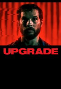 فیلم ارتقا – Upgrade 2018