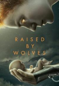 سریال بزرگ شده توسط گرگها – Raised by Wolves (فصل اول)