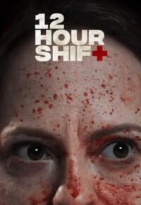 فیلم ترسناک شیفت 12 ساعته – 12Hour Shift 2020