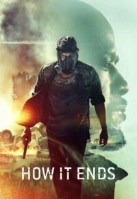 فیلم چگونه پایان میپذیرد – How It Ends 2018