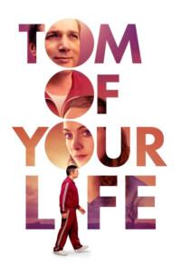 فیلم تام از زندگی تو – Tom of Your Life 2020