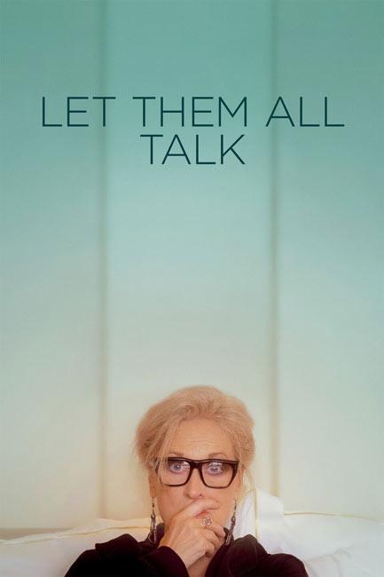 دانلود فیلم بگذار همه حرف بزنند – Let Them All Talk 2020