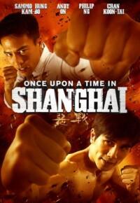 فیلم روزی روزگاری در شانگهای – Once Upon a Time in Shanghai 2014