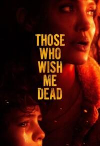 فیلم کسانی که آرزوی مرگ مرا میکنند – Those Who Wish Me Dead 2021 آنجلینا جولی
